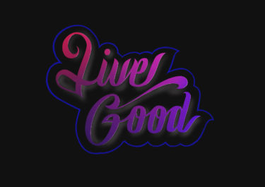 Lettering artwork with the title 'Live good'. Curved letters with a colour gradient in pink and purple in front of a black background.